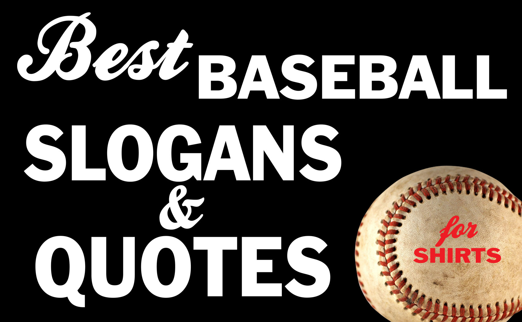 IZA Design Blog|The Best Baseball Slogans and Quotes for T-Shirts