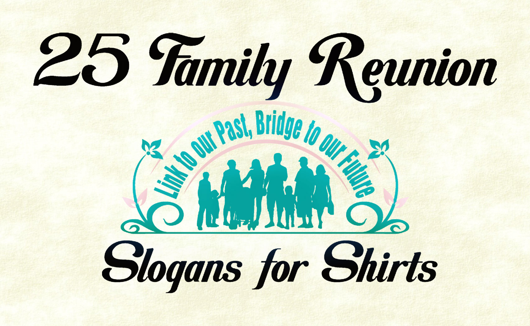 IZA Design Blog|25 Favorite Family Reunion Slogans for T-Shirts