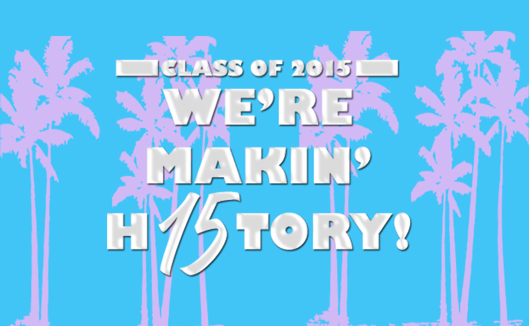 Makin' H15TORY: Custom T-Shirt Phrases Celebrating the Class of 2015