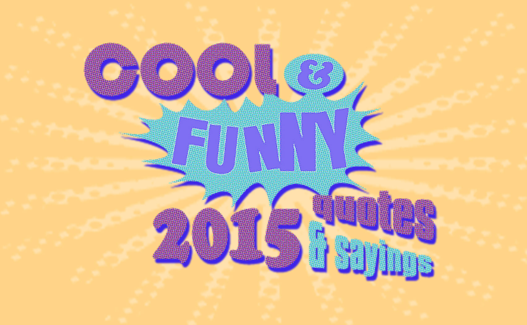 Cool and Funny Class of 2015 Quotes and Sayings