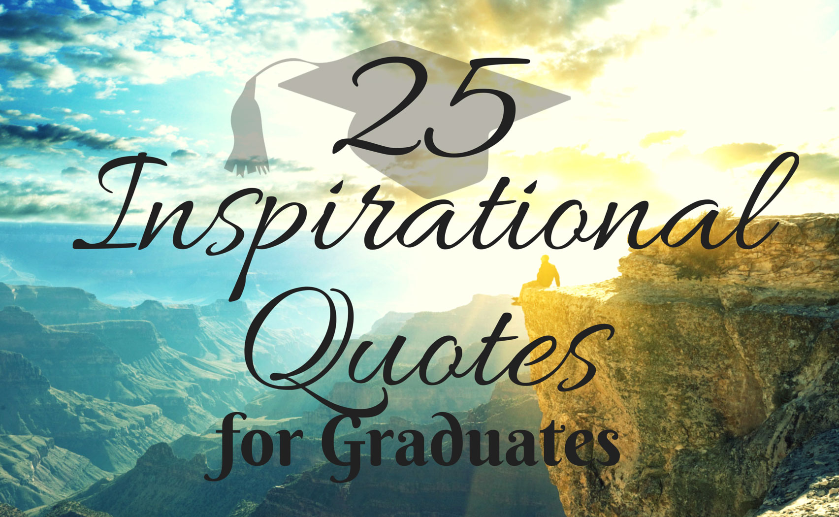 25 Inspirational Quotes for Graduates