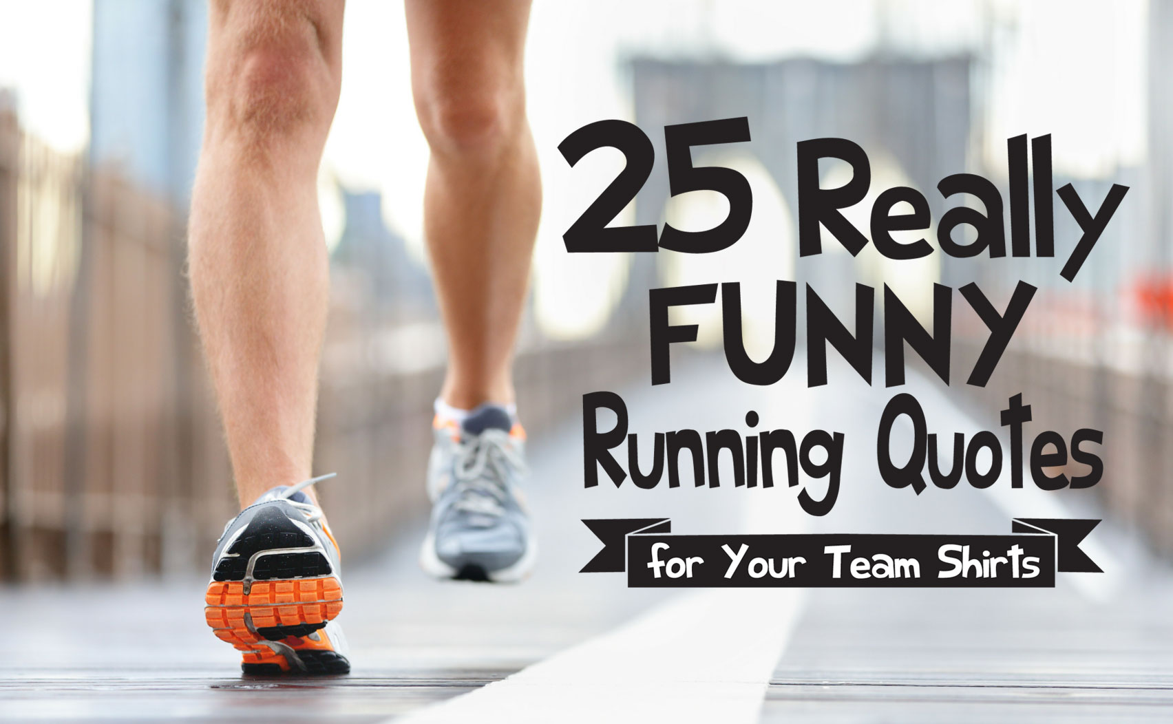 25 Really Funny Running Quotes for Your Team