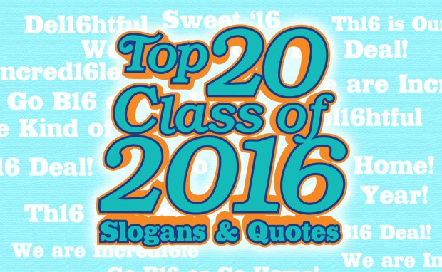 top-20-class-of-2016-slogans-quotes