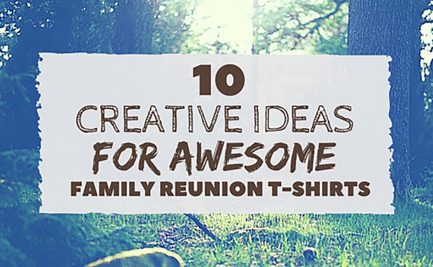 IZA Design Blog|10 creative ideas for awesome family reunion t-shirts
