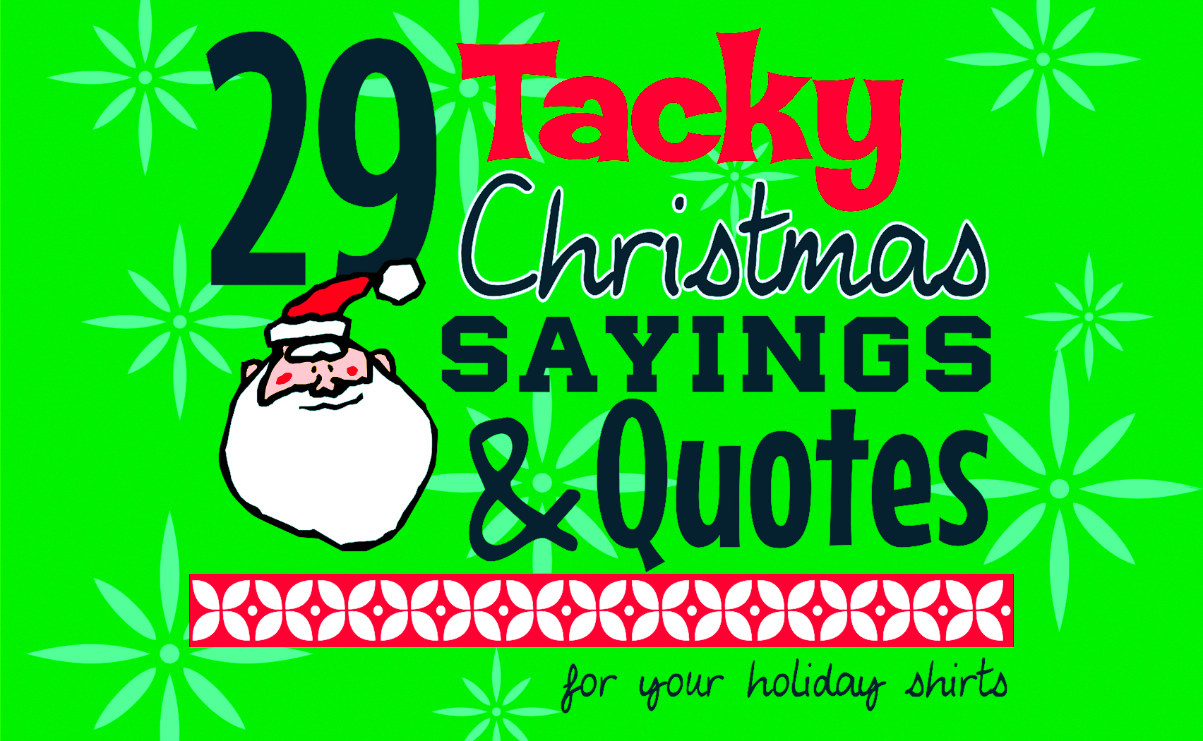 IZA Design Blog|Tacky Christmas Sayings and Quotes
